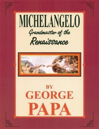 Michelangelo, Grandmaster of the Renaissance al...