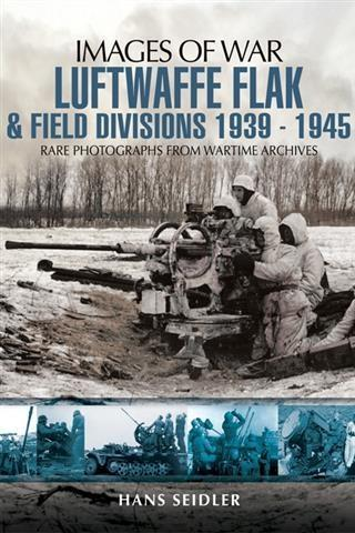 Luftwaffe Flak and Field Divisions 1939-1945 al...
