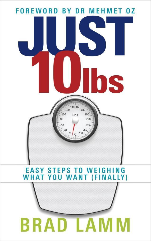 Just 10 Lbs als eBook Download von Brad Lamm