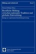 Berufliche Bildung zwischen nationaler Tradition und globaler Entwicklung