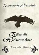 Eilika, die Henkerstochter - Historischer Roman