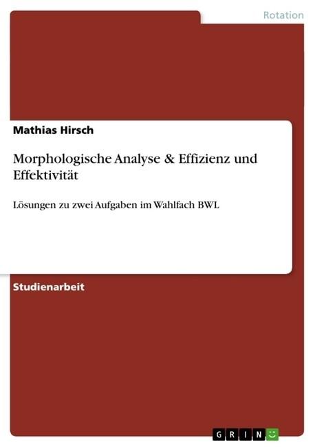 Morphologische Analyse & Effizienz und Effektiv...