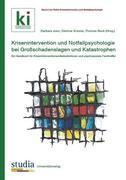 Krisenintervention und Notfallpsychologie bei Großschadenslagen und Katastrophen