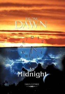 From Dawn to Midnight als Buch von Tarea Toomer