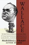 Wallace: The Classic Portrait of Alabama Governor George Wallace