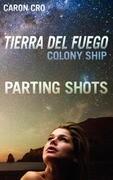 Tierra del Fuego, Colony Ship; Parting Shots