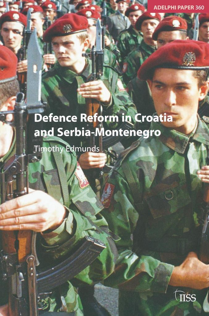 Defence Reform in Croatia and Serbia--Montenegr...