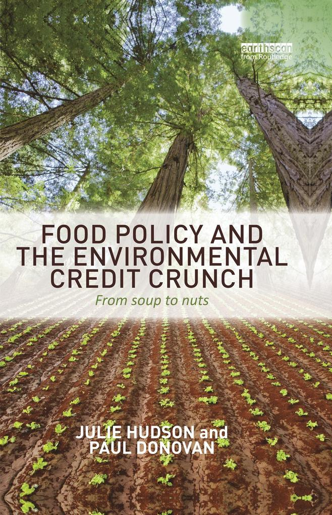 Food Policy and the Environmental Credit Crunch...