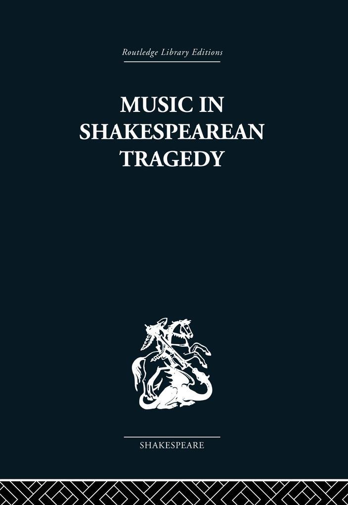 Music in Shakespearean Tragedy als eBook Downlo...