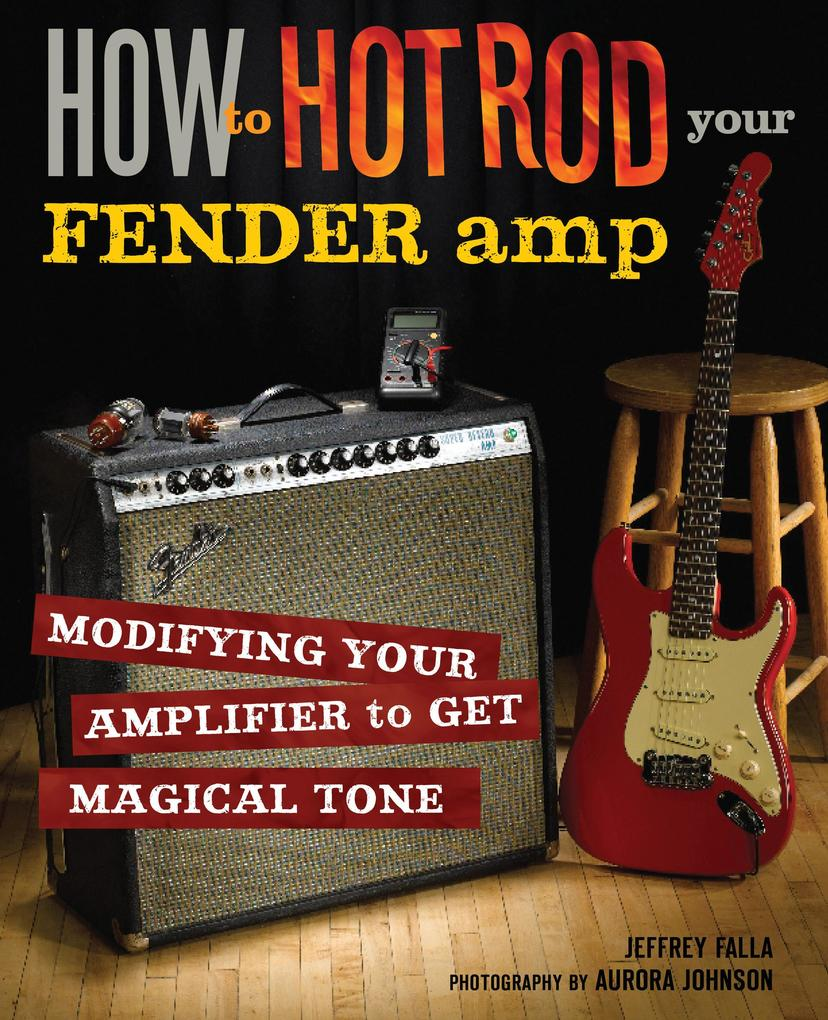 How to Hot Rod Your Fender Amp als eBook Downlo...