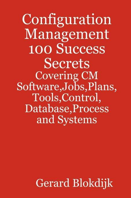 Configuration Management 100 Success Secrets - ...