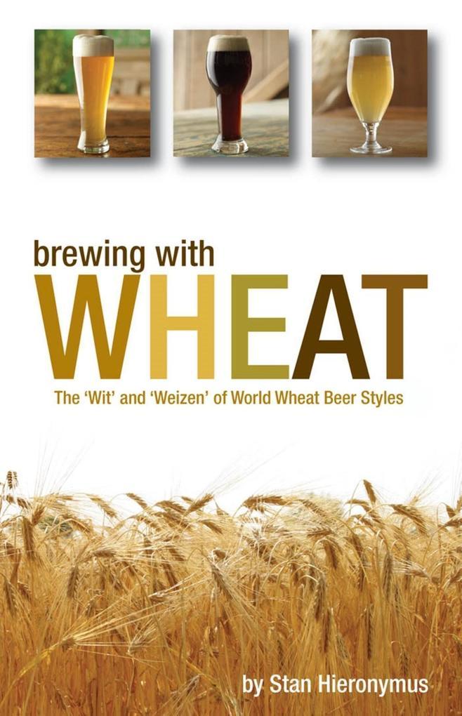 Brewing with Wheat als eBook Download von Stan ...