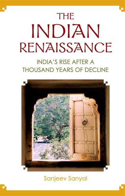 Indian Renaissance, The: India´s Rise After A T...