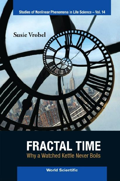 Fractal Time: Why A Watched Kettle Never Boils ...