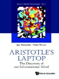 Aristotle´s Laptop: The Discovery Of Our Inform...