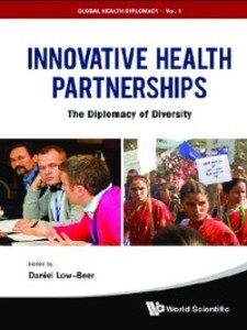 Innovative Health Partnerships: The Diplomacy O...