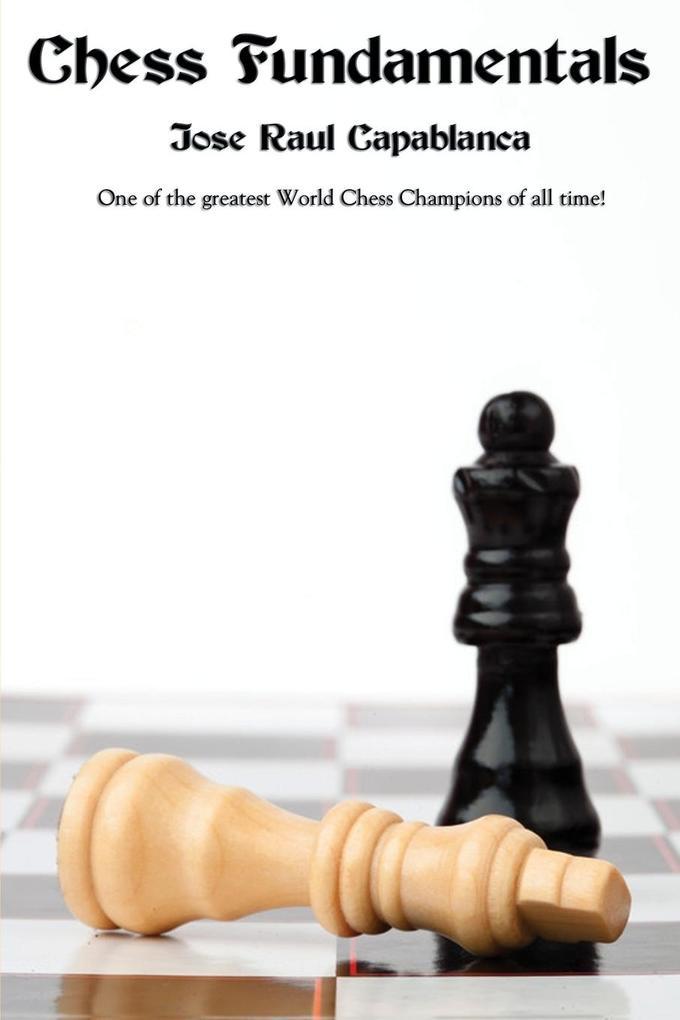 Chess Fundamentals als Buch von Jose Raul Capab...