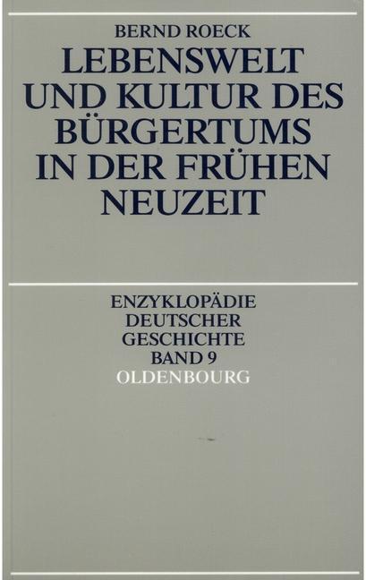 Lebenswelt und Kultur des Bürgertums in der Frü...