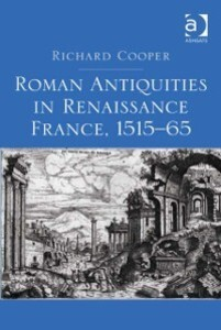 Roman Antiquities in Renaissance France, 1515-6...
