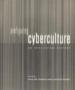Prefiguring Cyberculture: An Intellectual History als Buch