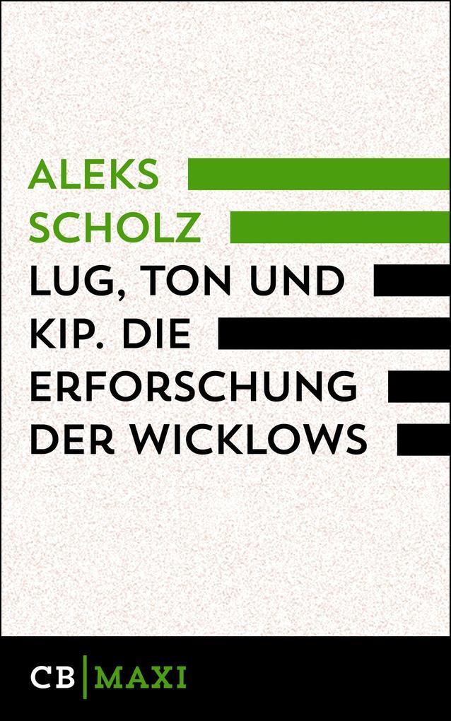 Lug, Ton und Kip. Die Erforschung der Wicklows als eBook epub