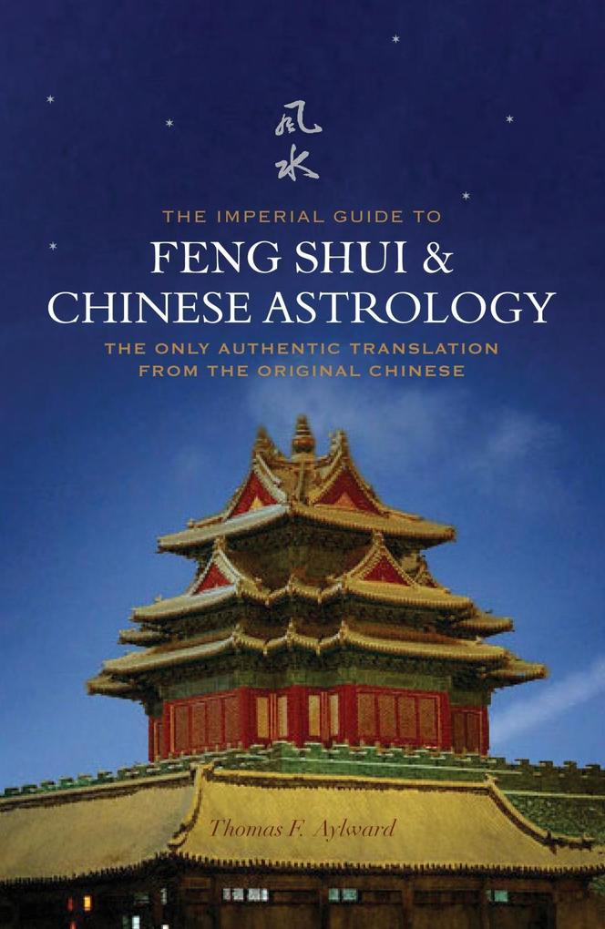 The Imperial Guide to Feng-Shui & Chinese Astro...