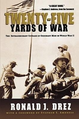 Twenty-Five Yards of War: The Extraordinary Courage of Ordinary Men in World War II als Taschenbuch
