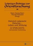 Heinrich Leberecht Fleischer - Leben und Wirkung