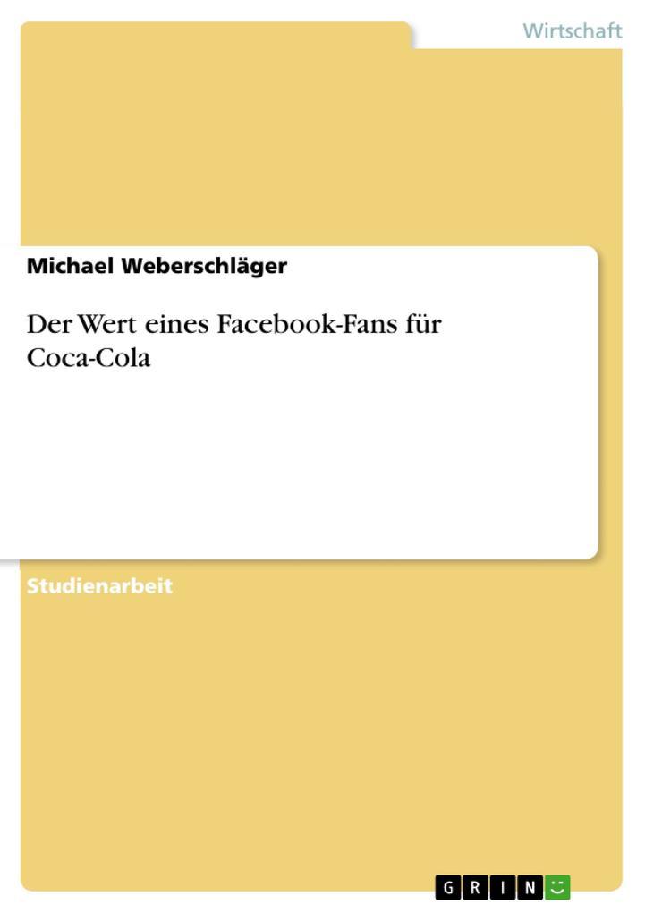 Der Wert eines Facebook-Fans für Coca-Cola als ...