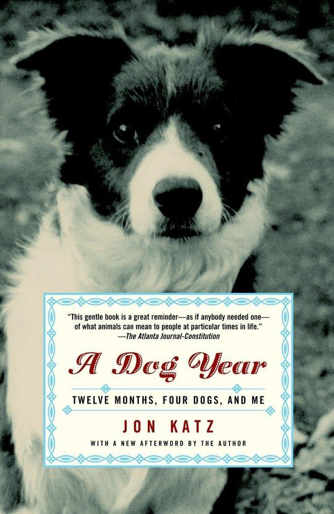 A Dog Year: Twelve Months, Four Dogs, and Me als Taschenbuch