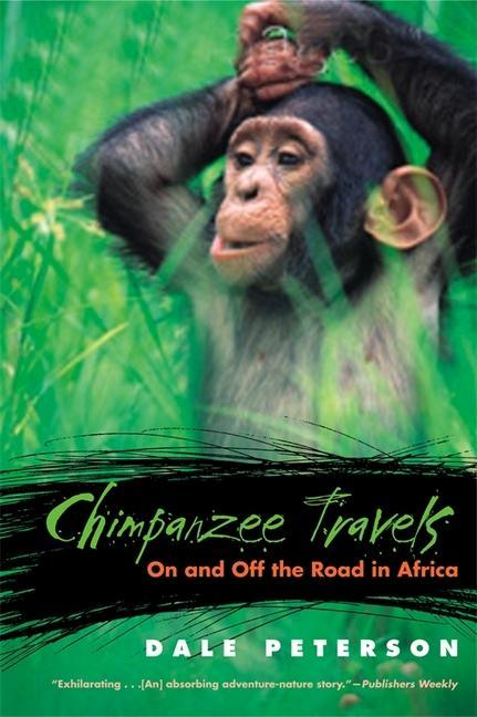 Chimpanzee Travels: On and Off the Road in Africa als Taschenbuch