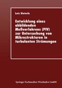 Entwicklung eines abbildenden Meßverfahrens (PIV) zur Untersuchung von Mikrostrukturen in turbulenten Strömungen