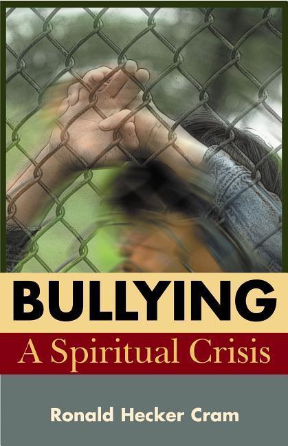 Bullying: A Spiritual Crisis als Taschenbuch