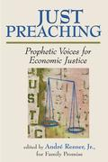 Just Preaching: Prophetic Voices for Economic Justice