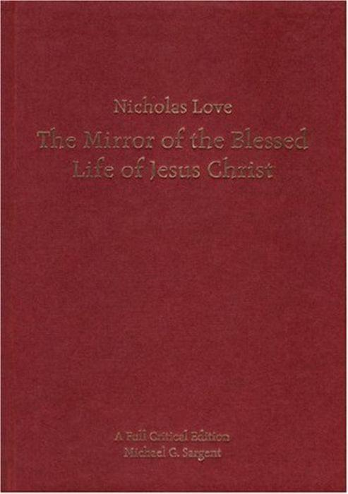 Nicholas Love's Mirror of the Blessed Life of Jesus Christ: A Reading Text als Buch