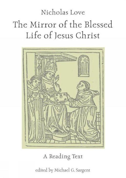 Nicholas Love: The Mirror of the Blessed Life of Jesus Christ: A Reading Text als Taschenbuch