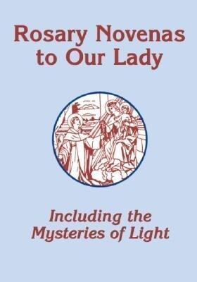 Rosary Novenas to Our Lady: Including the Mysteries of Light als Taschenbuch