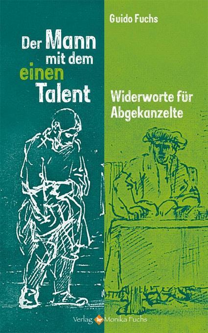 Der Mann mit dem einen Talent als Buch von Guid...