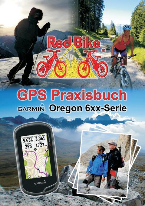 GPS Praxisbuch Garmin Oregon 6xx-Serie als Buch...