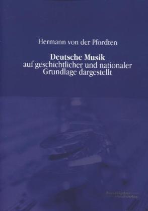 Deutsche Musik als Buch von Hermann von der Pfo...