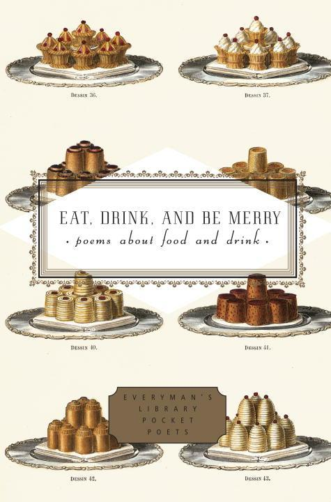 Eat, Drink, and Be Merry: Poems about Food and Drink als Buch