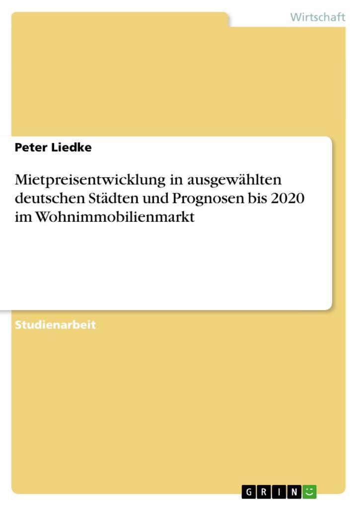 Mietpreisentwicklung in ausgewählten deutschen ...