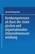 Kernkompetenzen als Basis der strategischen und organisationalen Unternehmensentwicklung