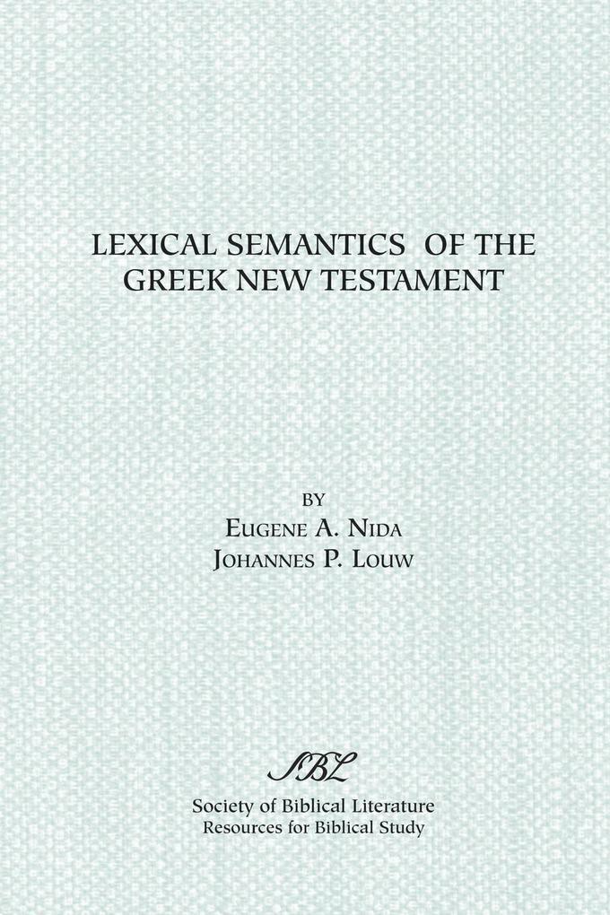 Lexical Semantics of the Greek New Testament als Buch