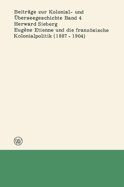 Eugène Etienne und die französische Kolonialpolitik (1887-1904) als Buch