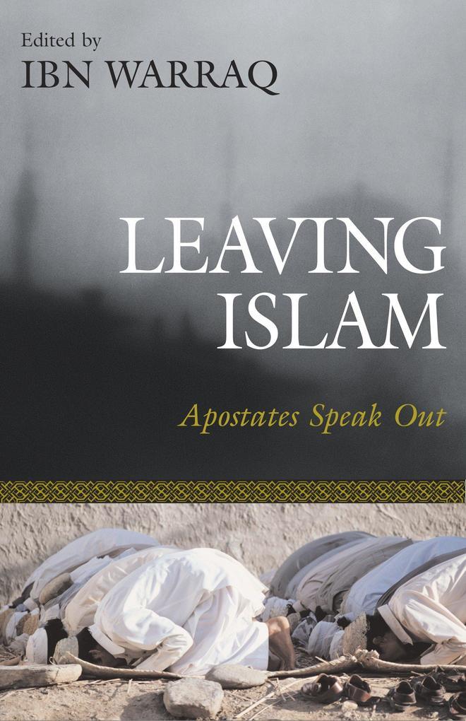 Leaving Islam: Apostates Speak Out als Buch