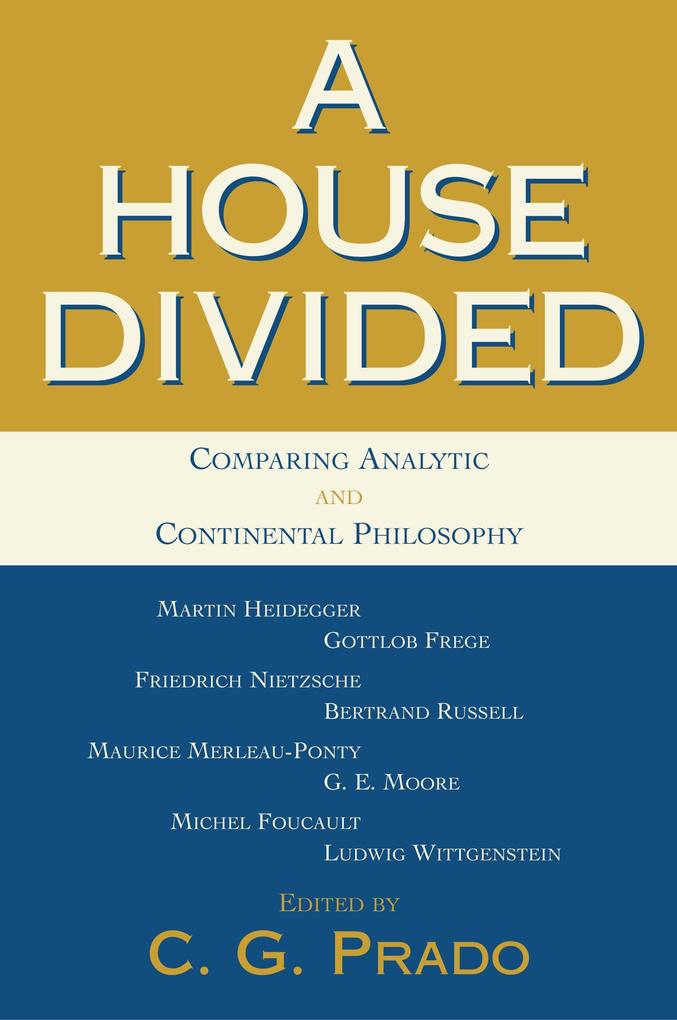 A House Divided: Comparing Analytic and Continental Philosophy als Taschenbuch