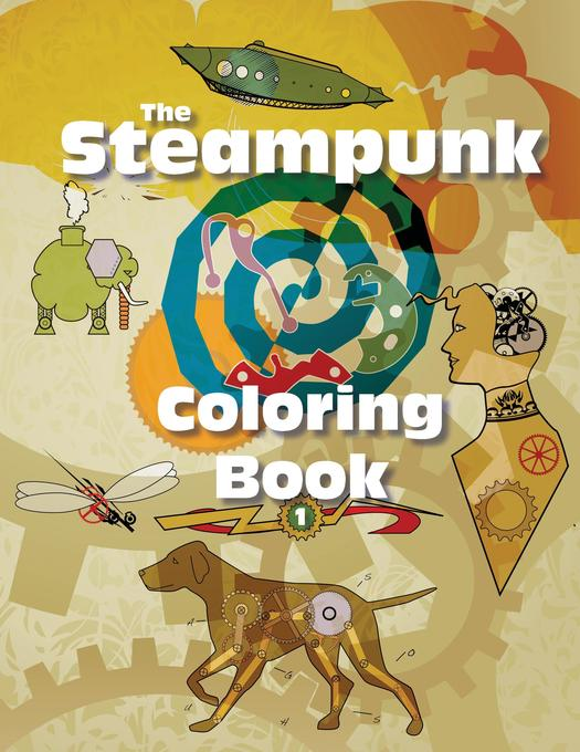 The Steampunk Coloring Book als Buch von
