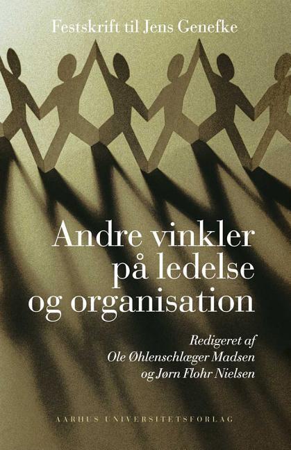 Andre Vinkler Pa Ledelse Og Organisation: Festskrift Til Jens Genefke als Taschenbuch