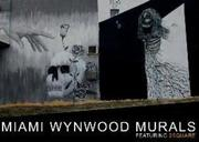 Miami Wynwood Murals - Featuring 2Square (Posterbuch DIN A3 quer)